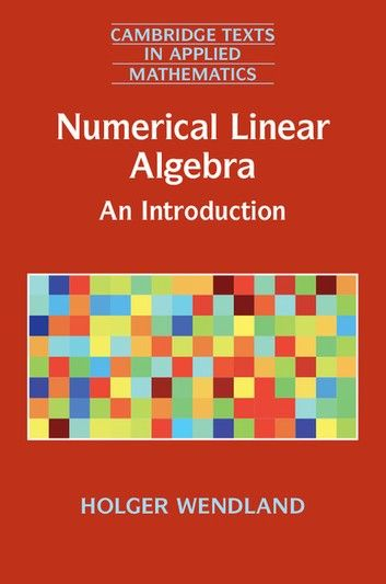 Numerical Linear Algebra Ebook By Holger Wendland Rakuten Kobo Algebra Mathematics Linear System