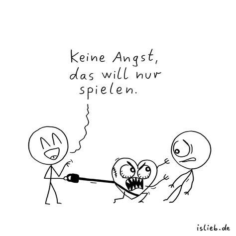 Keine Angst. Is lieb? | #herz #liebe #gefühle #angst #hass #islieb