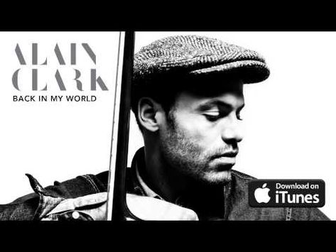 Alain Clark Back In My World Official Audio Youtube Video S