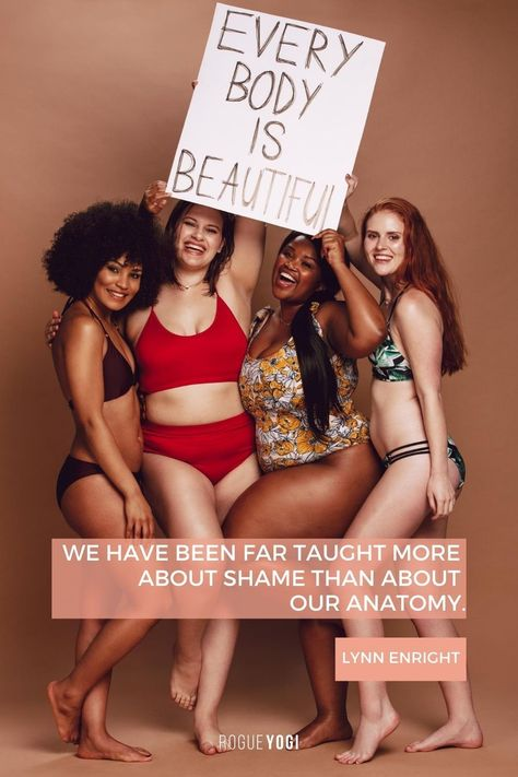 """""""We have been far taught more about shame than about our anatomy"""" --Lynn Enright  What if we could make our unique and precious anatomy go viral on Pinterest? Re-pin this motivational quote on Body Positivity Wellness and share the love.   #motivationalwellnessquotes #bodypositivity #bodypositivityquotes #healthquoteswellness #wellnessquotes"""