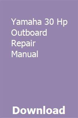 Yamaha 30 Hp Outboard Repair Manual pdf download online full