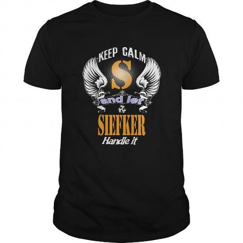 I Love Let SIEFKER handle it T shirts