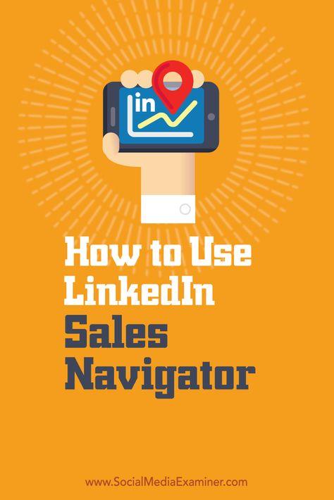 How to Use LinkedIn Sales Navigator : Social Media Examiner