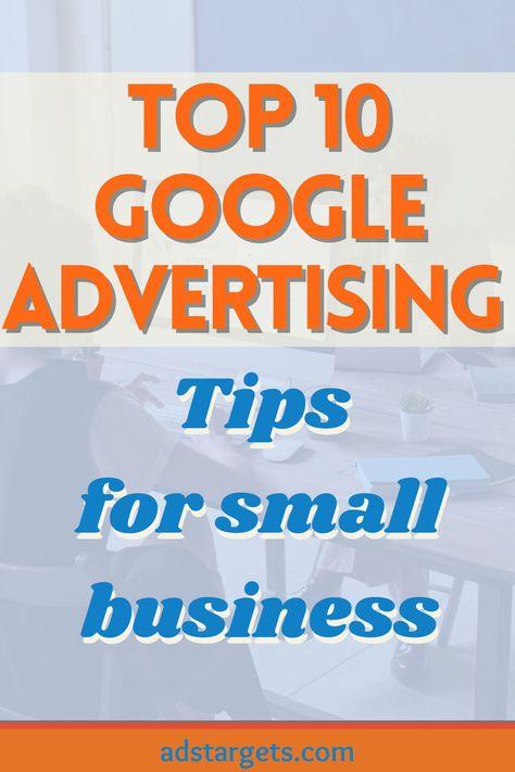 Top 10 Google Advertising Tips