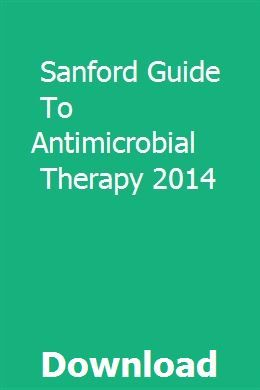 Sanford Guide To Antimicrobial Therapy 2014 Therapy Sanford Preventive Maintenance