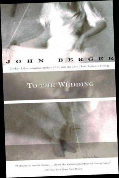 Ebook Pdf Epub Download To The Wedding By John Berger