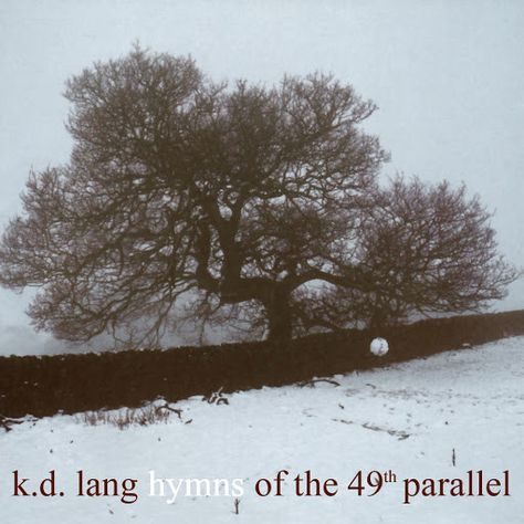 k.d. lang - Hymns Of The 49th Parallel on LP September 9 2016