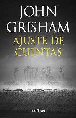 Regresa John Grisham Con Ajuste De Cuentas Ajustes De Cuentas Libros De Suspenso Leer Libros Online