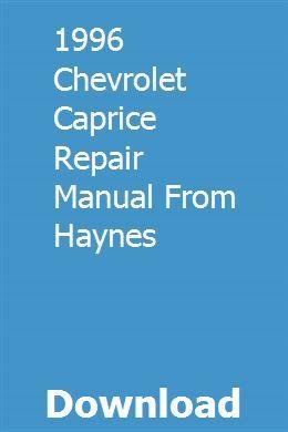 1996 Chevrolet Caprice Repair Manual From Haynes Chevrolet Caprice Repair Manuals Chevrolet