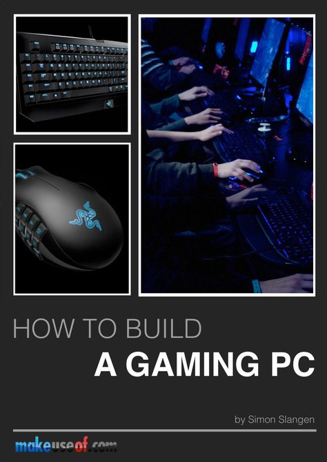 How To Build a Gaming PC.
