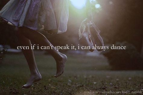 Aunque no pueda hablar, puedo bailar