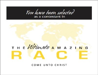 """""""The Amazing Race to Come Unto Christ 2014."""" Our youth just completed this activity and it was a HUGE success! We used it as a combined ac..."""