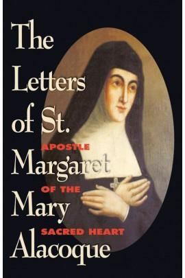 The Letters Of St Margaret Mary Alacoque Apostle Of The Sacred