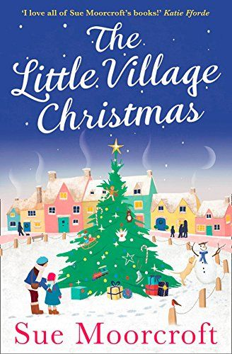 The Little Village Christmas By Sue Moorcroft Https Www Amazon Com Dp 000826001x Ref Cm Sw R Pi Dp U X L Christmas Reading Christmas Books Christmas Villages