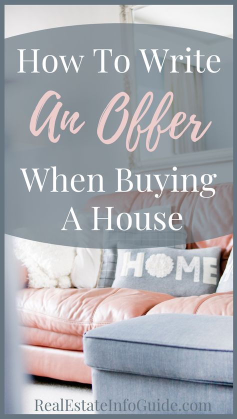 How To Write An Offer When Buying A House For Homebuyers and First-Time Homebuyers
