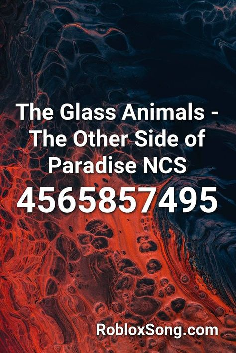 The Glass Animals The Other Side Of Paradise Ncs Roblox Id