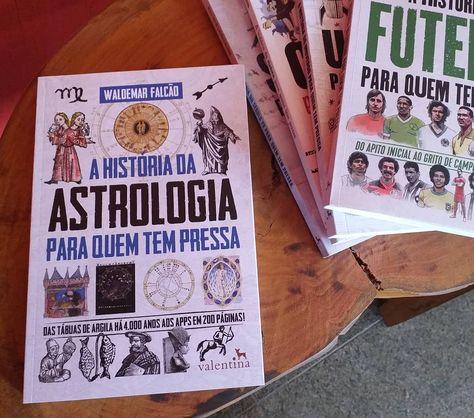 A Historia Da Astrologia Para Quem Tem Pressa Escrito Pelo