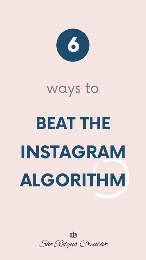 6 Ways to Beat the Instagram Algorithm