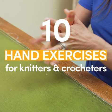 10 hand stretches for knitters & crocheters