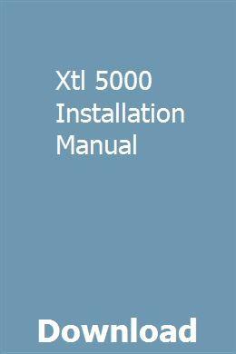 Xtl 5000 Installation Manual Installation Manual Manual Manual Car