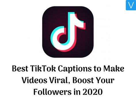 Best Tiktok Captions To Make Videos Viral Boost Your Followers In 2020 In 2020 Made Video Caption For Yourself Boosting
