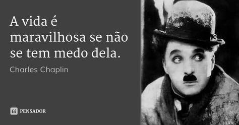 Charles Chaplin Com Imagens Frases Charles Chaplin Frases
