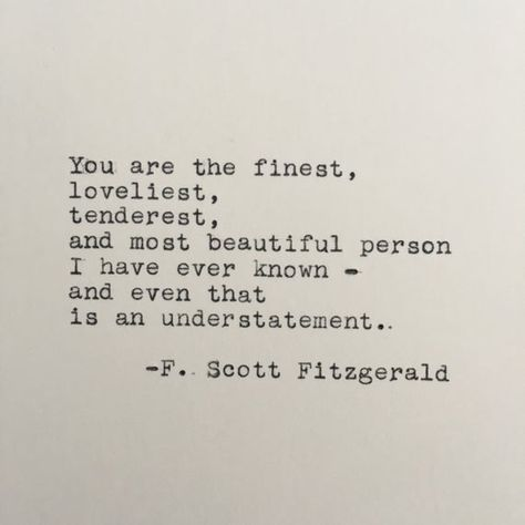You are the finest, loveliest, tenderest, and most beautiful person I have ever known – and even that is an understatement.  F. Scott Fitzgerald  -------  Ive loved vintage typewriters since the first time I set eyes on one. With this piece, I have the opportunity to share that feeling with you!
