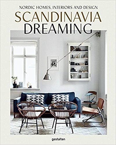 Amazon Com Scandinavia Dreaming Nordic Homes Interiors And Design 9783899556704 Angel Trinidad Ge Nordic Home Scandinavian Design Nordic Interior Design