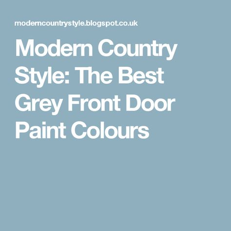 Modern Country Style The Best Grey Front Door Paint Colours Paint