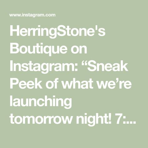"""HerringStone's Boutique on Instagram: """"Sneak Peek of what we're launching tomorrow night! 7:00 in Club HerringStone's! •must register for comment sold to participate…"""""""