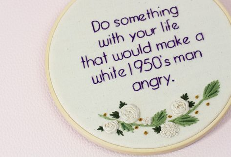 This feminist quote is to remind you to do something with your life... that would make a 1950's man angry. It may be feminine in its floral glory but punches a patriarchal white man in the face. It was hand-stitched feminist af quote with lovely femme roses and vines. Would make a great gift for someone as rad as you or treat yourself. Embroidery Hoop Art - 6 x 6 inches (approx. 15 x 15 cm) -Bamboo Hoop, Embroidery Thread, Unbleached Cotton Fabric, Felt Backing -The back of the hoop is backed wi
