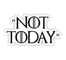 Game of Thrones Not Today: Stickers | Redbubble