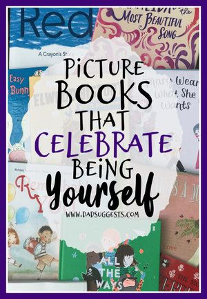 Jul 7 10 Picture Books that Celebrate Being Yourself