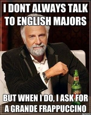 The 9 Most Common Misconceptions About English Majors And Why They Re Not Always True Dear English Major Work Humor Electrician Humor Welding Funny