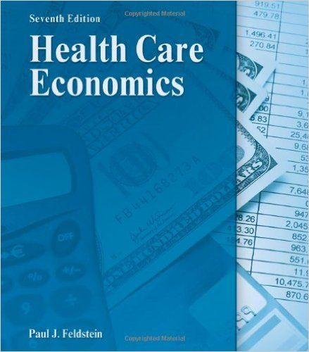 Test Bank For Health Care Economics 7th Edition Paul Feldstein