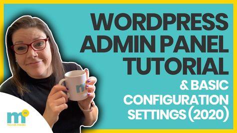 WORDPRESS ADMIN PANEL TUTORIAL & BASIC SETTINGS CONFIGURATION: Orientation tutorial Wordpress 2020