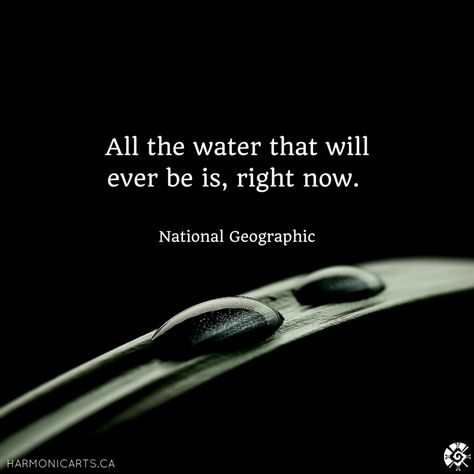 """""""All the water that will ever be is, right now."""" - National Geographic Let's respect our watersheds."""