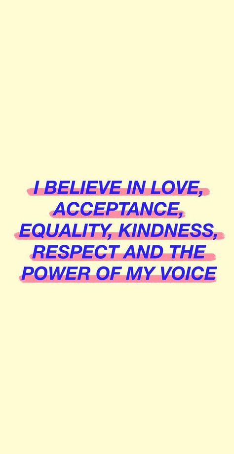 I believe in love, acceptance, equality, kindness, respect and the power of my voice.⚡️ background underline underlined stand out Amy Poehler, I Believe In Love, Feminist Quotes, Feminist Af, Frases Tumblr, Intersectional Feminism, The Words, Women Empowerment, Me Quotes