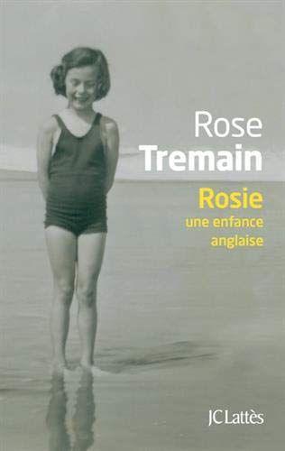 Nouveau Livre Roman Autobiographique Rosie Une Enfance