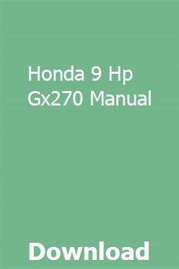Honda 9 Hp Gx270 Manual Manual Honda Pdf Download