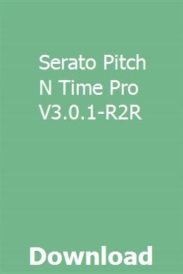 Serato Pitch N Time Pro V3 0 1-R2R download full online | inadipnen