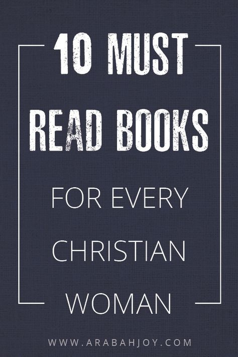 Ten Must Read Books for Christian Women | Books I Want to