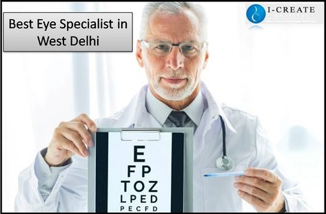 a3f816ebc75 I-Create Hospitals is the best eye specialist in West Delhi ...