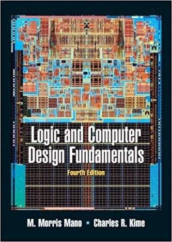 Solution Manual For Logic And Computer Design Fundamentals 4th Edition Morris Mano Charles Kime Students Manuals Logic Design Online Web Design Web Design Websites