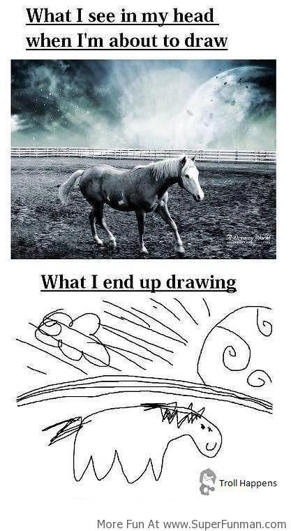 What I Imagine & What I End Up Drawing!
