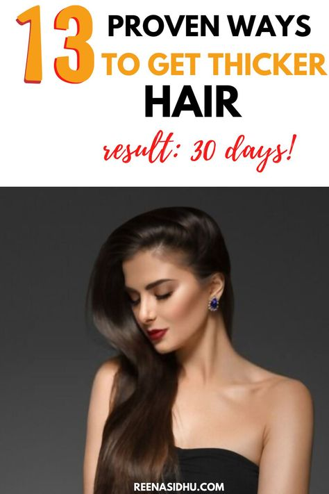 13 Proven Ways To Get Thicker Hair In 30 Days