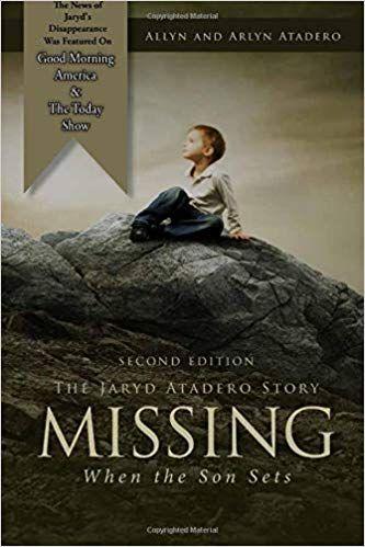 Amazon com: Missing: When the Son Sets: The Jaryd Atadero