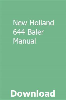 New Holland 644 Baler Manual New Holland New Holland Tractor