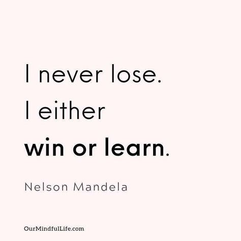 56 Nelson Mandela Quotes That Are True Words Of Wisdom,I never lose. I either win or learn. : 56 Nelson Mandela Quotes That Are True Words Of Wisdom, Life Quotes Love, Positive Quotes For Life, Inspiring Quotes About Life, Quotes About Wisdom, Deep Quotes About Life, Live And Learn Quotes, Quotation About Life, Quotes About Good Days, Talk Less Quotes