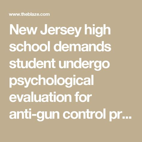 New Jersey high school demands student undergo psychological - psychological evaluation